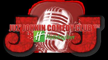 JUZ JOKKIN COMEDY CLUB - HOSTED BY COMEDIAN SONYA D