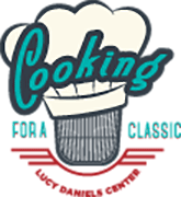 Cooking For A Classic/Lucy Daniels Center logo