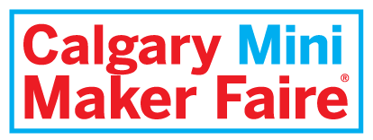 Calgary Mini Maker Faire
