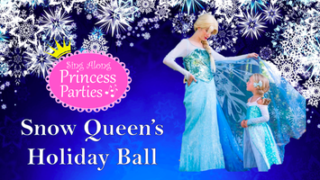 Sing Along Princess Parties: Snow Queen's Holiday Ball