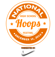 2013 National High School Hoops Festival - December...
