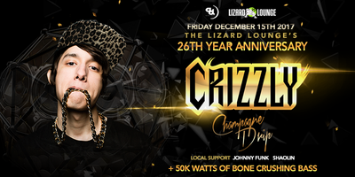 The Lizard Lounges 26th Year Anniversary Ft. Crizzly
