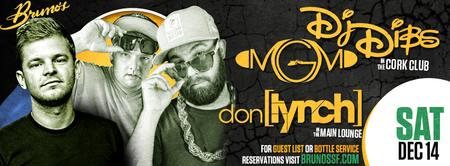 DJs Dibs & MGM + Don Lynch | 2 rooms of music every...