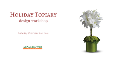 Fresh Holiday Topiary Workshop