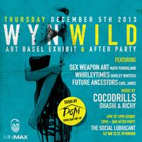 WYNWILD: Art Basel Exhibit & After Party w/ Cocodrills