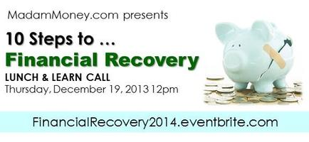 LUNCH & LEARN CALL: 10 Steps to Financial Recovery...