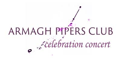 Armagh Pipers Club Celebration Concert