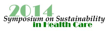 Symposium on Sustainability in Health Care 2014...