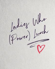 Ladies Who (Power) Lunch LLC logo