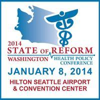 2014 Washington State of Reform Health Policy...