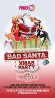 Bad Santa Xmas Party: Friday December 20 2013 at...
