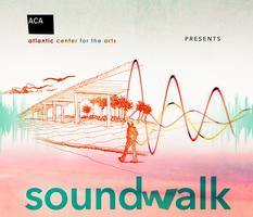 Soundwalk presented by the Atlantic Center for the Arts