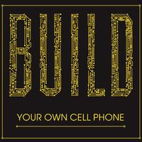 Build Your Own Cell Phone with Dominic Muren