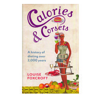 'Calories and Corsets: A History of Dieting'