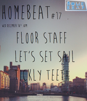 HOMEBEAT #17 FEAT. FLOOR STAFF, LETS SET SAIL, TICKLY...