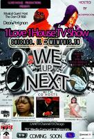 "Debut Episode Live Taping of  1Love 1House ""We Up Next..."