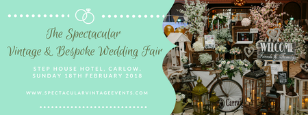 The Spectacular Vintage Wedding Fair Carlow