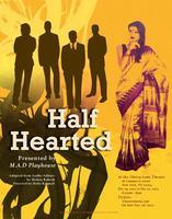 "MAD Playhouse presents Mohan Rakesh's ""Half-Hearted"""