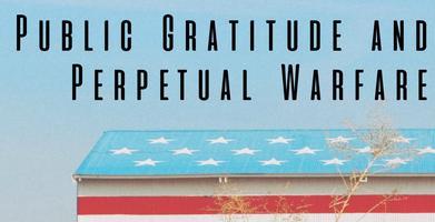 Public Gratitude and Perpetual Warfare