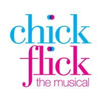 CHICK FLICK the MUSICAL Showcase