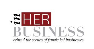 In Her Business: Behind the Scenes of Women-Owned and...