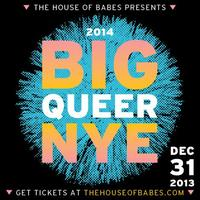 The House of Babes Presents: BIG QUEER NYE