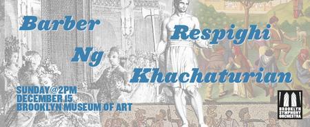 BARBER, RESPIGHI, NG, KHACHATURIAN