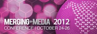 MERGING MEDIA 2012 CONFERENCE