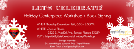 Let's Celebrate! Holiday Centerpiece Workshop + Book...