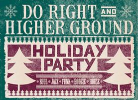 Higher Ground & Do Right Holiday Party