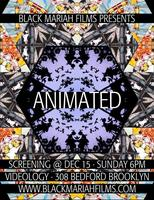 Black Mariah Films presents ANIMATED