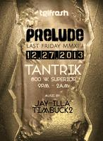 tgiFRESH #LastFriday The Prelude 2013  Bottle Service...