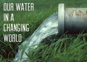 Our Water in a Changing World: Climate Change and the...