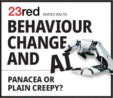 Behaviour Change and AI: Panacea or Plain Creepy?