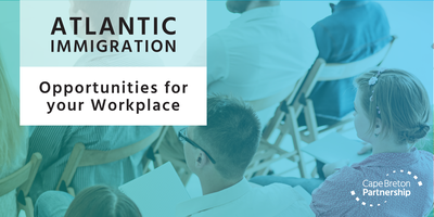 Atlantic Immigration - Opportunities for your...
