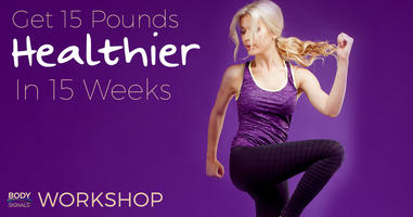 Become 15 Pounds Healthier in 15 Weeks