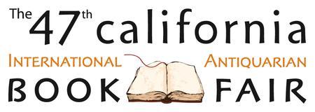 47th California International Antiquarian Book Fair...