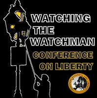 Watching the Watchman: Essex Conference on Liberty
