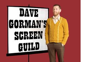 Dave Gorman's Screen Guild - 17th November