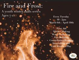 Fire and Frost : March 6th - April 10th - Tuesday's...