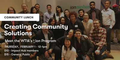 Community Lunch: Meet the WTIA's _ion program