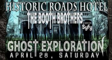 HISTORIC ROADS HOTEL - GHOST HUNT WITH THE BOOTH...