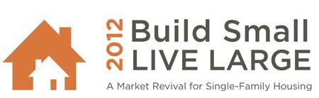 Build Small | Live Large Housing Summit