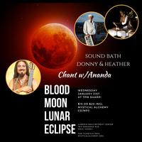 Full Moon Chanting & Sound Bath w/ Heather, Donny &...
