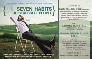 The 7 Habits of De-stressed people - Rabbi Dr. Laibl Wolf...