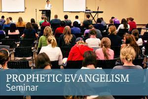 Spring Prophetic Evangelism Seminar