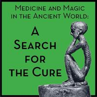 Lectures: Medicine and Magic in the Ancient World: A...