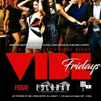 ESCOBAR ATL: VIBE FRIDAYS...FREE ENTRY ALL NIGHT WITH...