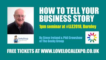 lovelocalexpo, 1pm seminar - How To Tell Your Business Story