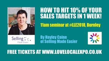 lovelocalexpo, 11am seminar- How to Hit 10% of Your Sales Target In 1 Week!